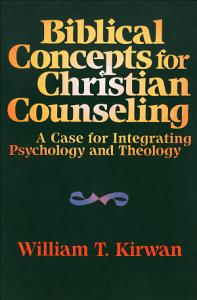 Biblical Concepts for Christian Counseling Book