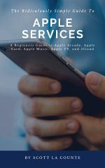 The Ridiculously Simple Guide to Apple Services