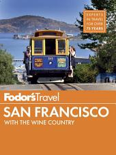 Fodor's San Francisco: with the Best of Napa & Sonoma