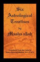 Six Astrological Treatises by Masha allah