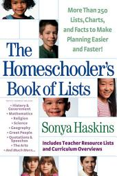 The Homeschooler's Book of Lists: More than 250 Lists, Charts, and Facts to Make Planning Easier and Faster