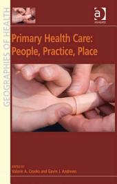 Primary Health Care: People, Practice, Place