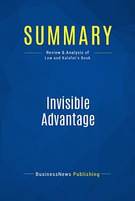 Summary  Invisible Advantage