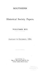 Southern Historical Society Papers: Volume 12