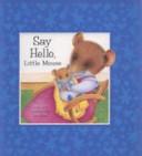 Say Hello  Little Mouse PDF
