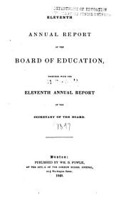 Annual Report of the Board of Education Together with the ... Annual Report of the Secretary of the Board: Volume 11, Part 1848