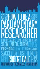 How to Be a Parliamentary Researcher