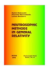 Neutrosophic Methods in General Relativity