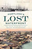 Portland s Lost Waterfront PDF