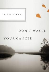 Don t Waste Your Cancer Book