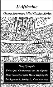 Meyerbeer's L'AFRICAINE Opera Journeys Mini Guide