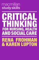 Critical Thinking for Nursing, Health and Social Care