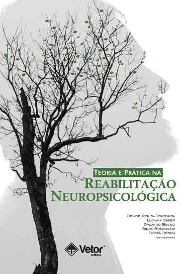 Teoria e Pr  tica na Reabilita    o Neuropsicol  gica PDF