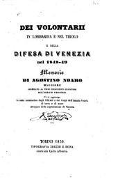 Dei volontarii in Lombardia e nel Tirolo, e della difesa di Venezia nel 1848-49: memorie. Vi si aggiunge lo stato nomimativo degli ufficiali e dei Corpi dell'Armata veneta di terra e di mare all'epoca della capitolazione di Venezia