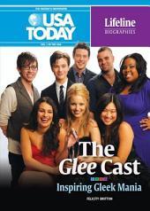 The Glee Cast: Inspiring Gleek Mania