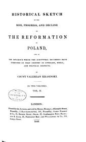 Historical Sketch of the Rise, Progress, and Decline of the Reformation in Poland: And of the Influence which the Scriptural Doctrines Have Exercised on that Country in Literary, Moral, and Political Respects, Volume 2