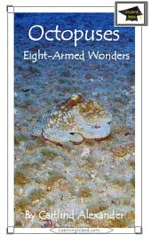 Octopuses: Eight-Armed Wonders: Educational Version