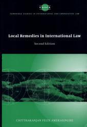 Local Remedies in International Law: Edition 2