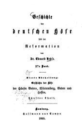 Geschichte der deutschen Höfe seit der Reformation: ¬4. ¬Abth., Geschichte der Höfe der Häuser Baiern, Würtemberg, Baden und Hessen ; 5. Th. 27