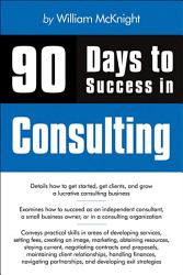 90 Days to Success in Consulting