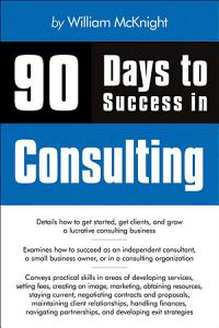 90 Days to Success in Consulting Book