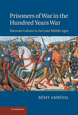 Prisoners of War in the Hundred Years War PDF
