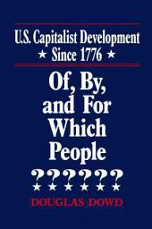 U.S. Capitalist Development Since 1776: Of, By, and for which People?