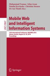 Mobile Web and Intelligent Information Systems: 13th International Conference, MobiWIS 2016, Vienna, Austria, August 22-24, 2016, Proceedings