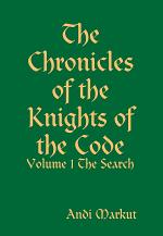 The Chronicles of the Knights of the Code: Volume 1 the Search