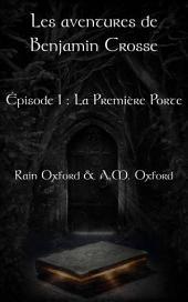 Les aventures de Benjamin Crosse, épisode 1 : La première porte