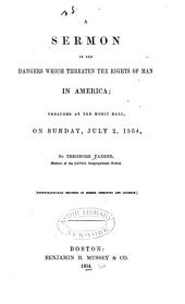 A Sermon of the Dangers which Threaten the Rights of Man in America: Preached at the Music Hall, on Sunday, July 2, 1854