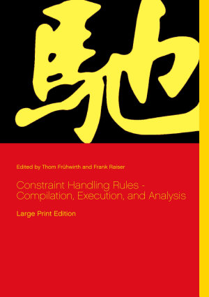 Constraint Handling Rules   Compilation  Execution  and Analysis