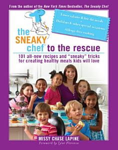 The Sneaky Chef to the Rescue Book