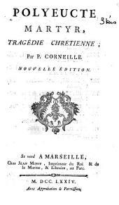 Polyeucte martyr, tragédie chrétienne par P. Corneille