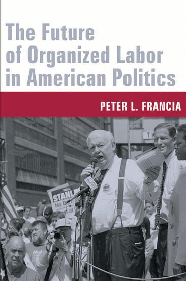 The Future of Organized Labor in American Politics PDF