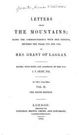 Letters from the Mountains: Being the Correspondence with Her Friends, Between the Years 1773 and 1803, Volume 2