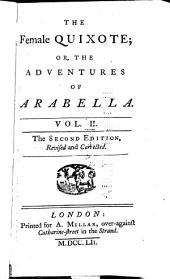 The Female Quixote, Or, The Adventures of Arabella: In Two Volumes, Volume 2