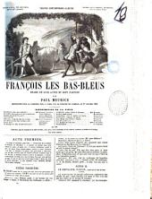 Francois les bas-bleues drame en cinq actes et sept parties par Paul Meurice