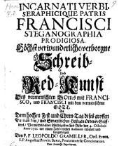 Incarnati verbi seraphicique Patris Francisci Steganographia prodigiosa