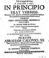 To ēn en archē tu logu, e Johann. I. vers. I, In principio erat Verbum, aeternam verbi asserens existentiam, adversus strophas infelices perduellium, aeternae Deitatis Verbi hostium propugnatum