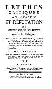Lettres critiques ou analyse et réfutation de divers écrits modernes contre la religion: Volume2