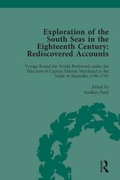 Exploration of the South Seas in the Eighteenth Century: Rediscovered Accounts, Volume II: Voyage Round the World Performed under the Direction of Captain Etienne Marchand in the Solide of Marseilles 1790-1792