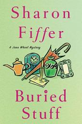 Buried Stuff: A Jane Wheel Mystery