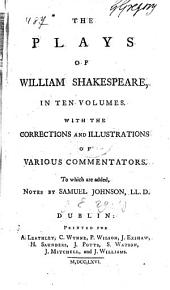 THE PLAYS OF WILLIAM SHAKESPEARE.: CONTAINING, The TEMPEST. A MIDSUMMER-NIGHT's DREAM, The TWO GENTLEMEN OF VERONA. VOLUME the FIRST, Volume 1