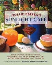Mollie Katzen's Sunlight Cafe: Breakfast Served All Day