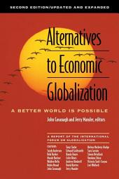 Alternatives to Economic Globalization: A Better World Is Possible, Edition 2