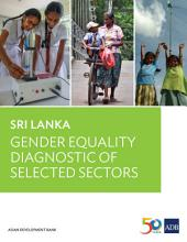 Sri Lanka: Gender Equality Diagnostic of Selected Sectors