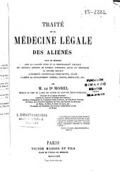 Traité de la médecine légale des aliénés dans ses rapports avec la capacité civile et la responsabilité juridique des individus atteints de diverses affections ...