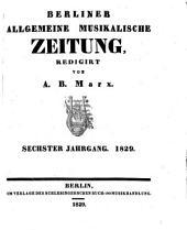 Berliner allgemeine musikalische Zeitung: Band 6
