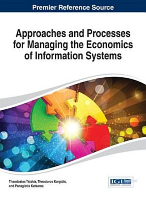 Approaches and Processes for Managing the Economics of Information Systems PDF